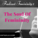 The Soul of Femininity