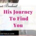 His journey to find you
